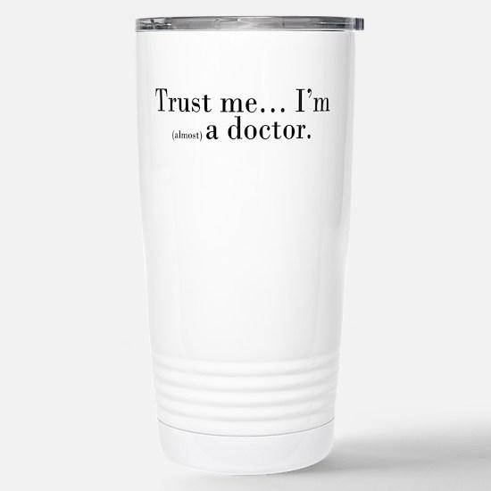 """Trust me..."" Stainless Steel Travel Mug"