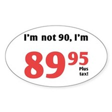 Funny Tax 90th Birthday Oval Decal