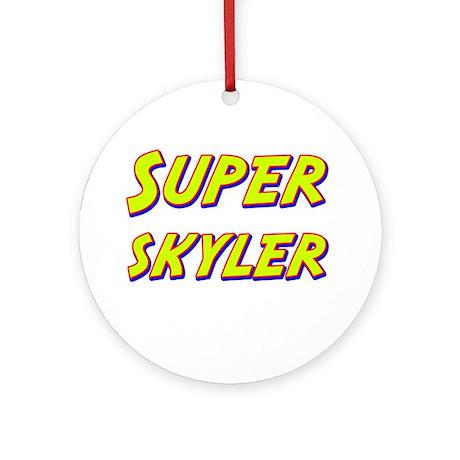Super skyler Ornament (Round)