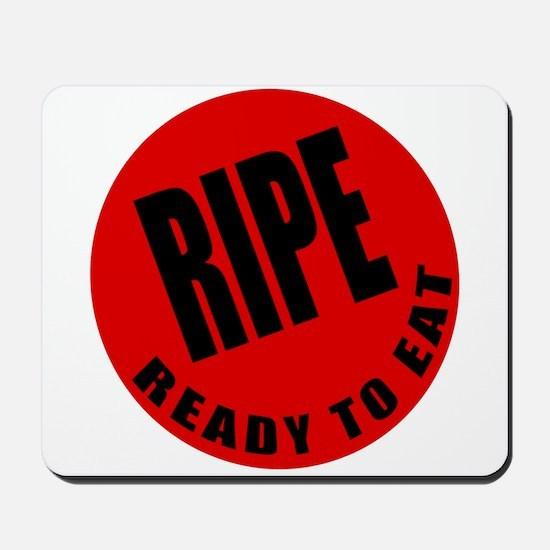 RIPE and READY Mousepad