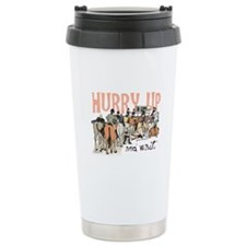 Hurry Up and Wait Travel Mug
