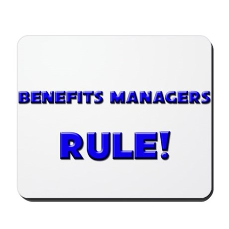 Benefits Managers Rule! Mousepad