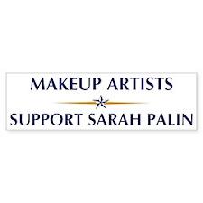 MAKEUP ARTISTS supports Palin Bumper Bumper Bumper Sticker