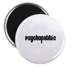 Psychopathic Magnet