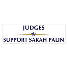 JUDGES supports Palin Bumper Bumper Sticker