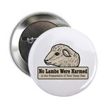 "No Lambs Harmed 2.25"" Button"
