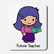 Future Teacher - girl Mousepad