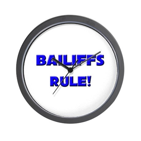Bailiffs Rule! Wall Clock