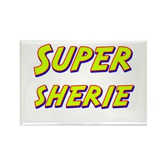 Super sherie Rectangle Magnet