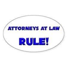 Attorneys At Law Rule! Oval Decal