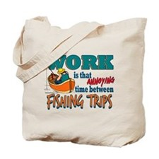 Work vs Fishing Trips Tote Bag