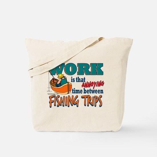 Work vs Fishing Trips Tote Bag