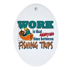 Work vs Fishing Trips Oval Ornament