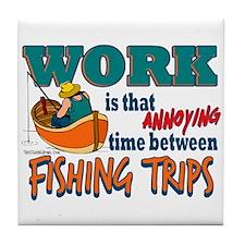 Work vs Fishing Trips Tile Coaster