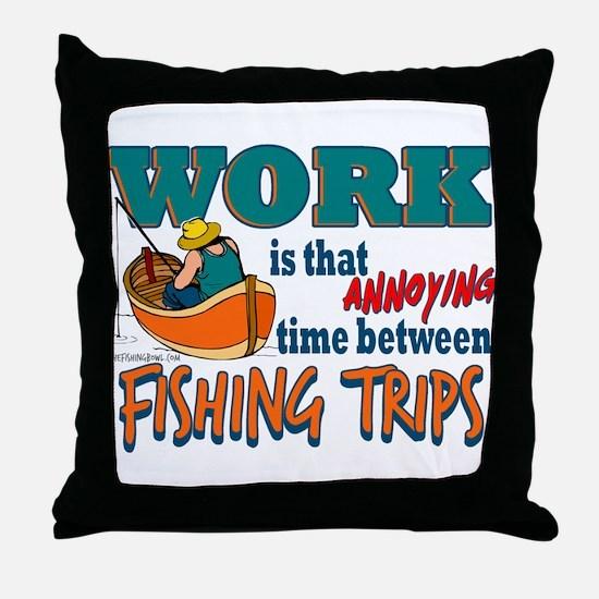 Work vs Fishing Trips Throw Pillow