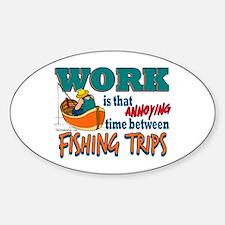 Work vs Fishing Trips Oval Decal