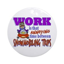Work vs Snowmobiling Trips Ornament (Round)