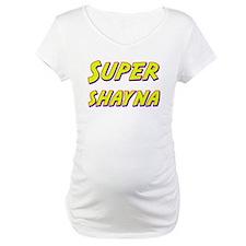 Super shayna Shirt