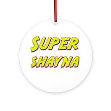 Super shayna Ornament (Round)