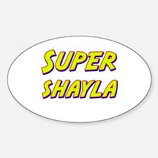 Super shayla Oval Decal