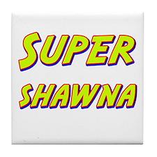 Super shawna Tile Coaster