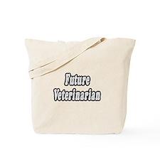 """""""Future Veterinarian"""" Tote Bag"""