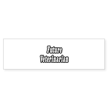 """Future Veterinarian"" Bumper Sticker"