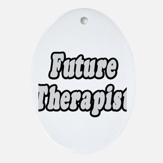 """""""Future Therapist"""" Oval Ornament"""