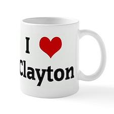 I Love Clayton Mug