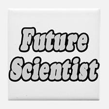 """Future Scientist"" Tile Coaster"
