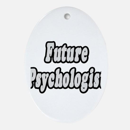 """Future Psychologist"" Oval Ornament"