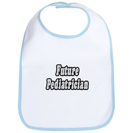 """Future Pediatrician"" Bib"