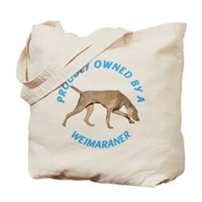 Proudly Owned Weimaraner Tote Bag