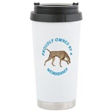 Proudly Owned Weimaraner Travel Mug