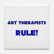 Art Therapists Rule! Tile Coaster