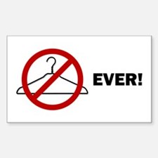 'No Wire Hangers Ever!' Rectangle Decal