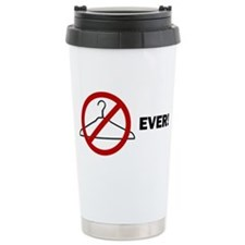 'No Wire Hangers Ever!' Travel Mug