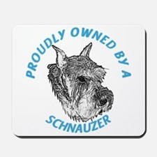 Proudly Owned Schnauzer Mousepad