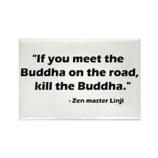 """""""If you meet the Buddha on the road...."""" Rectangle"""