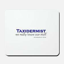 Taxidermist Mousepad