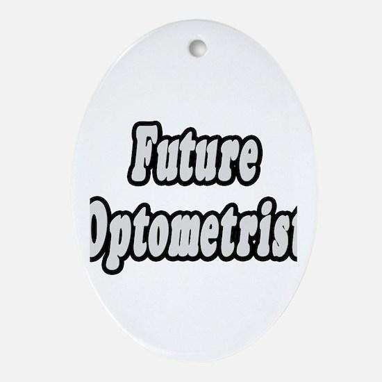 """Future Optometrist"" Oval Ornament"