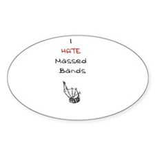 I Hate Massed Bands Oval Decal