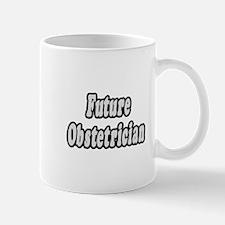 """""""Future Obstetrician"""" Mug"""