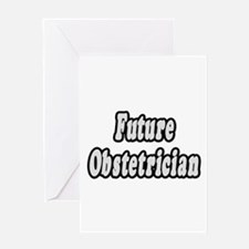 """""""Future Obstetrician"""" Greeting Card"""