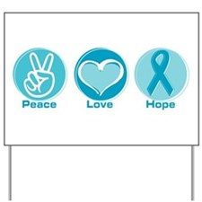 Peace Love Teal Hope Yard Sign