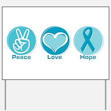 Peace Love Teal Hope Yard Sign