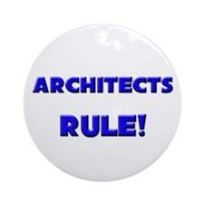 Architects Rule! Ornament (Round)