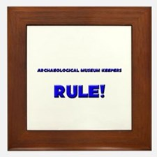 Archaeological Museum Keepers Rule! Framed Tile
