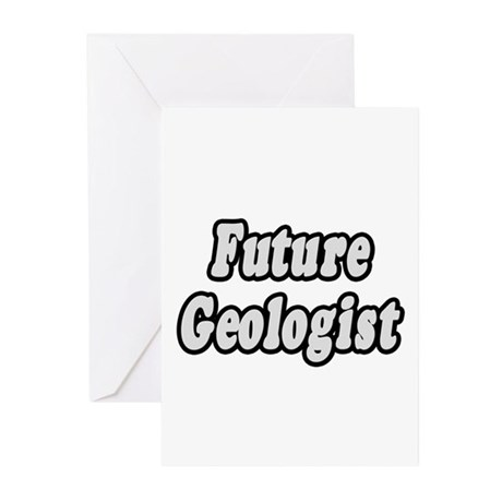 """""""Future Geologist"""" Greeting Cards (Pk of 10)"""