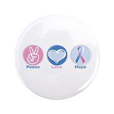 "Peace Love Bl Pk Hope 3.5"" Button"